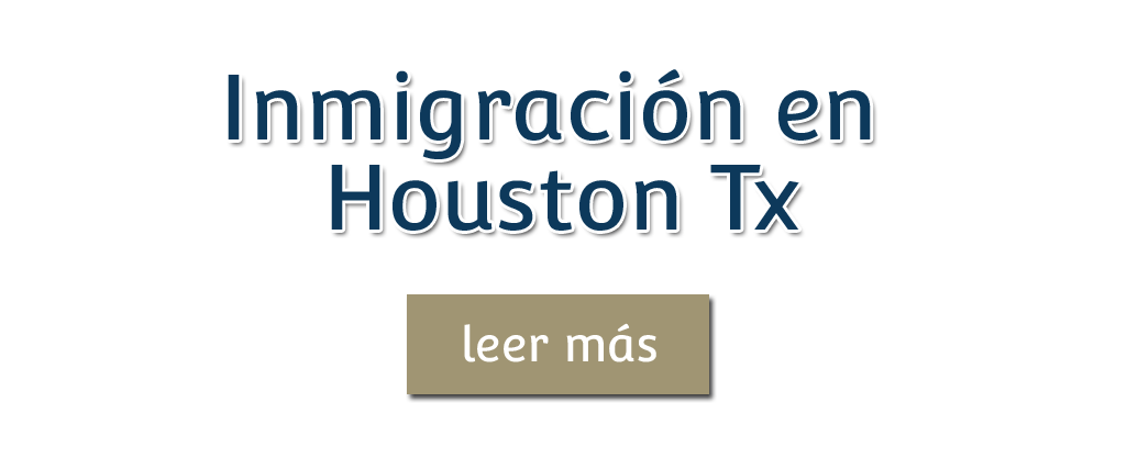 Inmigration in Houston Tx